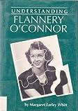 Understanding Flannery OConnor (Understanding Contemporary American Literature)