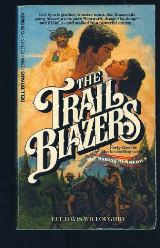 The Trail Blazers (Making of America), Lee D. Willoughby
