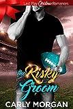 The Risky Groom: Last Play Christmas Romances