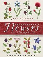 Shakespeare's Flowers in Stumpwork (Milner Craft) (Milner Craft Series)