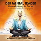 Tradingpsychologie - Der Mental Trader: Mentaltraining fr Daytradervon &#34;Agentur fr mentale...&#34;