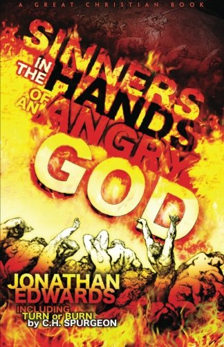 Sinners In The Hands of An Angry God: including