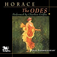 The Odes of Horace (       UNABRIDGED) by Horace Narrated by Charlton Griffin
