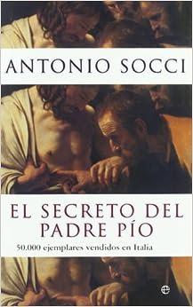 El Secreto Del Padre Pío