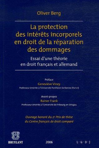 La protection des intérêts incorporels en droit de la réparation des dommages : Essai d'une théorie en droit français et allemand