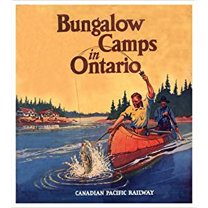 Bungalow Camps in Ontario (Canadian Pacific) Vintage Art ...
