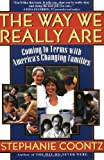 The Way We Really Are: Coming To Terms With America's Changing Families (0465090923) by Coontz, Stephanie