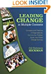 Leading Change in Multiple Contexts:...
