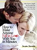 img - for How to Make Anyone Fall in Love With You in Minutes: Love is Easy... If You Know How to Make it Happen - Little-Known, Simple But Powerful Tips That Will Make Love Easy to You Too book / textbook / text book