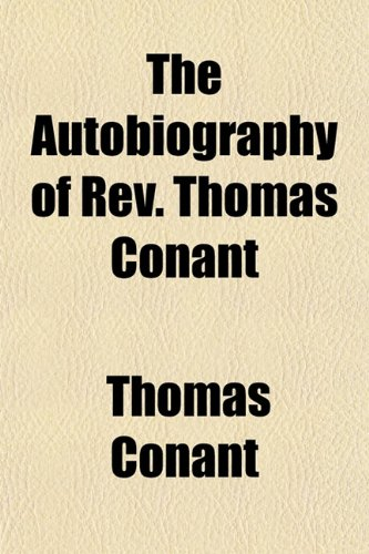 The Autobiography of Rev. Thomas Conant