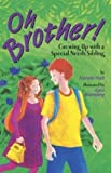 img - for Oh Brother! Growing Up with a Special Needs Sibling by Hale, Natalie (2004) Paperback book / textbook / text book