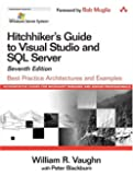 Hitchhiker's Guide to Visual Studio and SQL Server: Best Practice Architectures and Examples, 7th Edition (Microsoft Windows Server System Series)