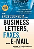The Encyclopedia of Business Letters, Faxes, and Emails: Features Hundreds of Model Letters, Faxes, and E-mails to Give Your Business Writing the Attention It Deserves