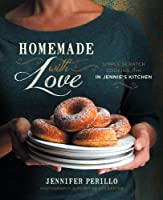 Homemade with Love: Simple Scratch Cooking from In Jennie&#39;s Kitchen