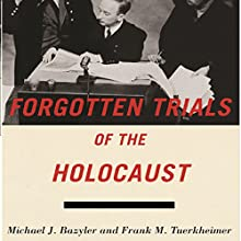 Forgotten Trials of the Holocaust | Livre audio Auteur(s) : Michael J. Bazyler, Frank M. Tuerkheimer Narrateur(s) : Colleen Patrick