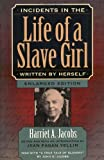 Incidents in the Life of a Slave Girl, Written by Herself [INCIDENTS IN THE LIFE OF A SLA]