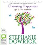 Choosing Happiness | Stephanie Dowrick