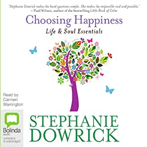 Choosing Happiness | [Stephanie Dowrick]