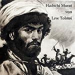 Hadschi Murat: Eine Erzählung aus dem Land der Tschetschenen | Leo Tolstoi