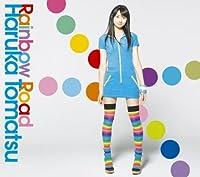 「Rainbow Road(初回生産限定盤)(DVD付)」