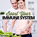 Boost Your Immune System Hypnosis: Improve Your Body's Protection Levels, Using Hypnosis  by  Hypnosis Live Narrated by  Hypnosis Live