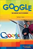 Google: The Company and Its Founders (Technology Pioneers)