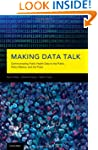 Making Data Talk: The Science and Pra...