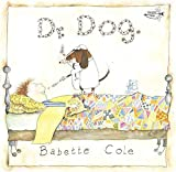 img - for [(Dr. Dog )] [Author: Babette Cole] [Mar-1997] book / textbook / text book
