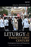 img - for Liturgy in the Twenty-First Century: Contemporary Issues and Perspectives book / textbook / text book