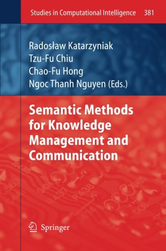 Semantic Methods for Knowledge Management and Communication (Studies in Computational Intelligence)From Springer