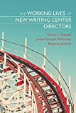 img - for The Working Lives of New Writing Center Directors book / textbook / text book