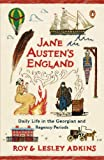 Jane Austens England: Daily Life in the Georgian and Regency Periods