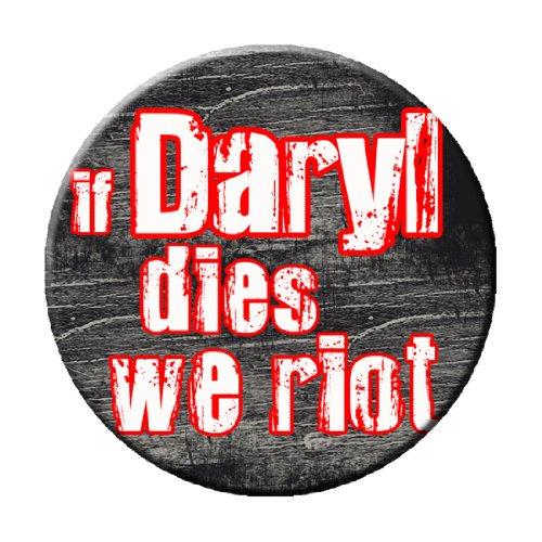 Red If Daryl Dies We Riot Pinback Button