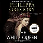 White Queen (       UNABRIDGED) by Philippa Gregory Narrated by Susan Lyons