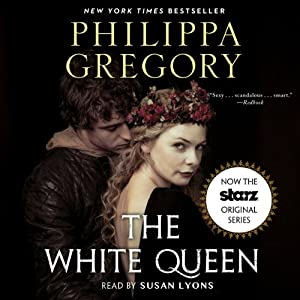 White Queen Audiobook by Philippa Gregory Narrated by Susan Lyons