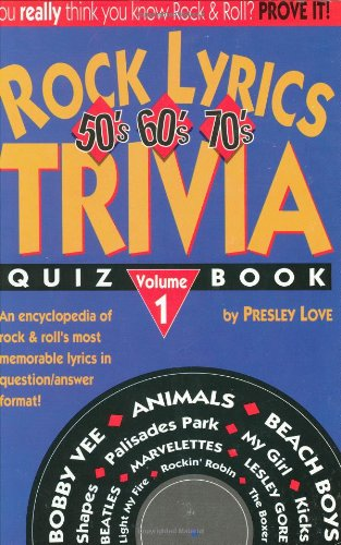 Rock Lyrics: 50'S, 60'S, 70's Trivia Quiz Book (Rock Lyrics Trivia Quizbooks)