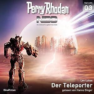 Der Teleporter (Perry Rhodan NEO 3) Hörbuch