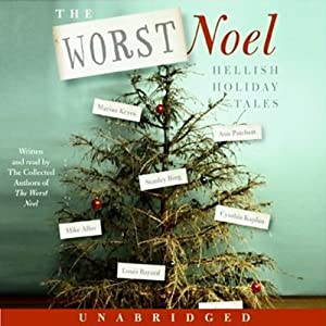 The Worst Noel: Hellish Holiday Tales | [The Collected Authors of The Worst Noel]