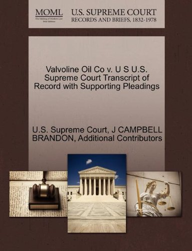 Valvoline Oil Co v. U S U.S. Supreme Court Transcript of Record with Supporting Pleadings