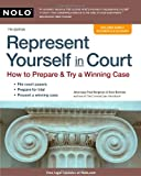 Represent Yourself in Court: How to Prepare &amp; Try a Winning Case