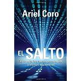 El salto: Aprovecha las nuevas tecnologas y alcanza tu potencial (Vintage Espanol) (Spanish Edition)