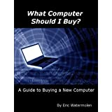 What Computer Should I Buy? A Guide To Buying A New Computer ~ Eric Watermolen