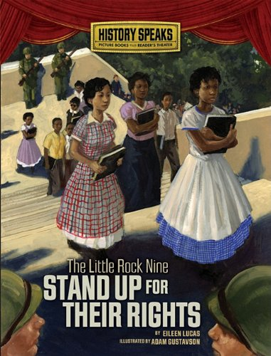 The Little Rock Nine Stand Up for Their Rights (History Speaks: Picture Books Plus Reader's Theater)