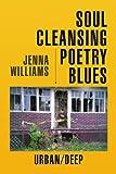 Soul Cleansing Poetry Blues: Urban/Deep