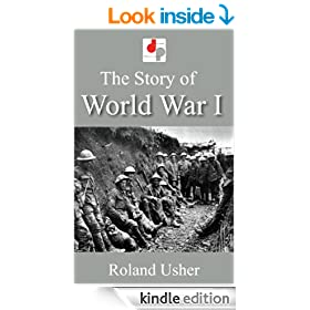 The Story of World War I (Illustrated)