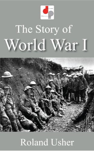 Free Kindle Book : The Story of World War I (Illustrated)