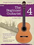 Nigel Tuffs Nigel Tuffs: The Beginner Guitarist - Book 4