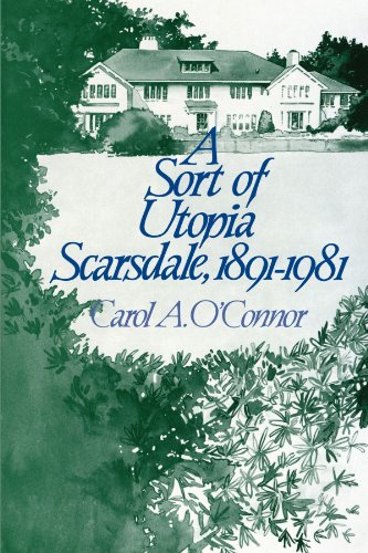 A Sort of Utopia: Scarsdale, 1891-1981