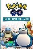 Pokemon Go The Ultimate Full Guide