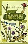 A la chasse aux insectes ! par Passera